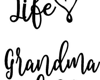 Nana LIfe  Grandma Life or Grandmom Life  iron on decal
