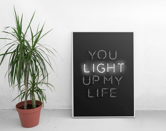 You Light Up My Life Fine Photography / Black and white Poster / Typography Poster / Neon Print / Living Room Decor / Monochrome Kids Decor