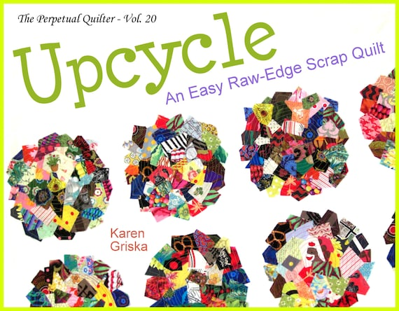 Upcycle quilt pattern easy scrap quilt pattern raw edge Upcycling for beginners