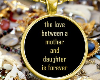The Love Between A Mother and Daughter Is Forever - Gold Plated Keepsake Necklace - Free Shipping (can be personalized and engraved)