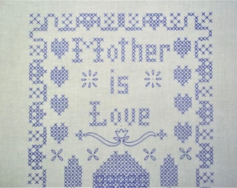 """Stamped Cross Stitch Sampler """"Mother is Love"""" to be Stitched"""