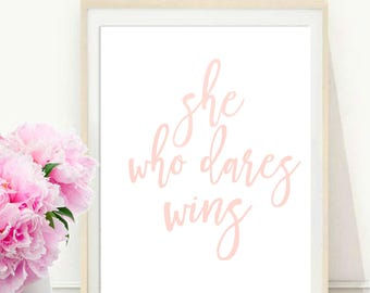 She Who Dares Wins, Printable Art, Office Wall Decor, Inspirational Print, Typography Quote, Motivational Poster, digital download