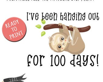 I've been hanging out for 100 days- INSTANT DOWNLOAD - PDF Printable