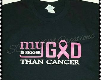 My God is bigger than cancer shirt