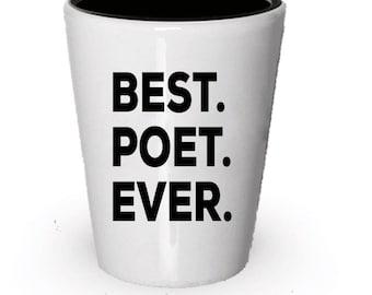 Poet Shot Glass, Best Poet Ever, Poet gift, Gift for Poet , Birthday Gift, Christmas Present