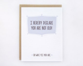 You Are Not Old - Funny Birthday Card