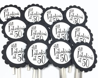 50th Birthday Cupcake Toppers - Still Fabulous at 50, Black and White or Your Colors, Set of 12