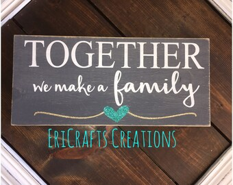 Together we make a family glitter heart Handmade painted wood sign