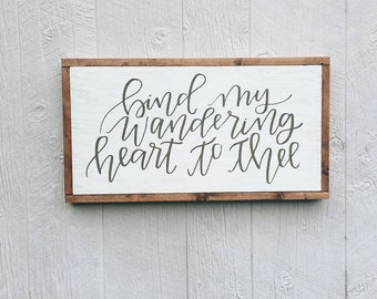 Bind My Wandering Heart to Thee    Come Thou Fount    wood home decor