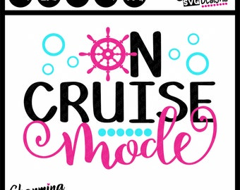 SVG, On Cruise Mode SVG, Cruise SVG Cut File, vacation cruise svg, silhouette cameo svg, Cricut Svg
