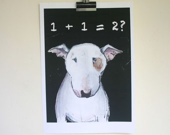 Bull Terrier Mathematics - Thinking Man's Dog Print- New A3 size Poster