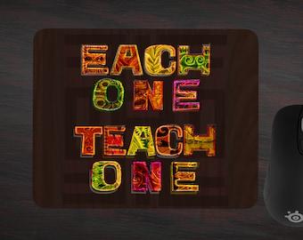 Each One Teach One Mousepad