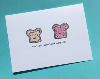 You're the Peanut Butter to My Jelly Card - Love Card - Funny Love Card - Funny Valentine - Cute Valentine - PB&J Card