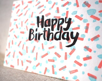 "Birthday Card - Happy Birthday/Confetti - handprinted - 10x15cm/A6/4x6"" // modern, Pattern, Typo,, handlettering"