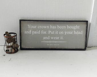 MAYA Angelou quote // Wear your CROWN sign // distressed framed sign // farmhouse style // inspirational wall art // wood sign