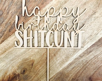 Clearance item! Happy Birthday Shit Cunt Cake Topper Birthday Cake Topper Cake Decoration Cake Decorating Birthday Funny Topper Rude Topper