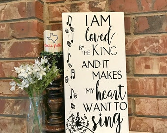 Music sign, Wood Sign,  Music Teacher Gift , Choir Sign, Church friend gift, Musician gift, Treble Note, I Am Loved By The King...Sing