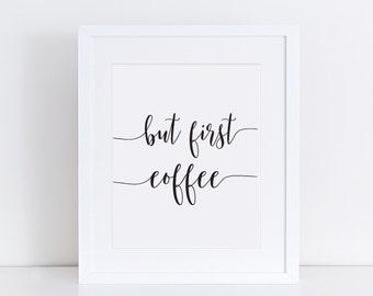 BUT FIRST COFFEE Printable wall art print , Coffee typography art print, coffee poster, kitchen decor wall art, Dining room decor print art