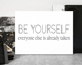 Be Yourself Everyone Else Is Already Taken, Canvas Art