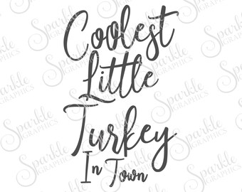 Coolest Little Turkey In Town SVG, Thanksgiving, Fall, Grateful, Autumn, Clipart Svg Dxf Eps Png Silhouette Cricut Cut File Commercial Use