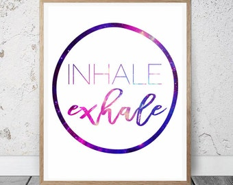 Breathe/ Inhale Exhale Print