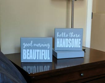 Good morning beautiful / hello there handsome - mini wood signs