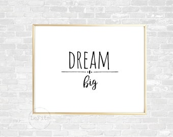Dream big, landscape, inspirational digital print, black and white printable, 8x10 wall art, office decor, quotes to inspire, typography