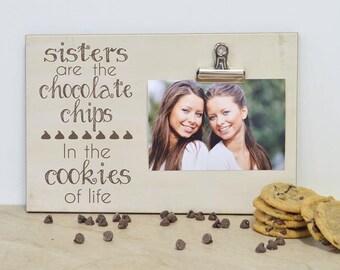 Sister's Gift Custom Photo Frame {Chocolate Chips}  Birthday Gift For Sister, Birthday Gift For Sister, Sister Gift, Sisters Picture Frame