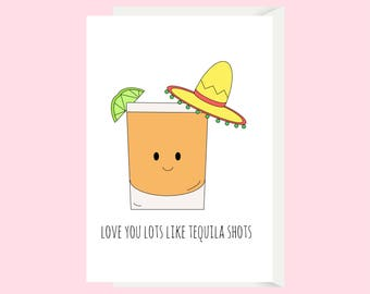 Funny Love Card / Tequila Shots Card / Love You Card / Funny Anniversary Card / For Boyfriend / For Girlfriend / Funny Friend Birthday Card