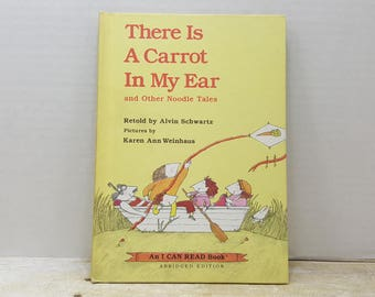 There is a Carrot in My Ear and other noodle tales,  1982,  Alvin Schwartz, vintage kids book
