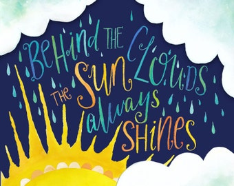 Printable Wall Art -  Inspiring Quote - Behind The Clouds, The Sun Always Shines - Inspirational Words - Hand Lettering by PRINTSPIRING