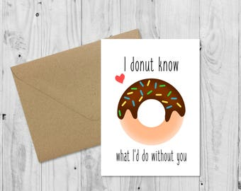 I donut know what I'd do without you Handmade Card • Donut Birthday • Donut Anniversary • Donut Pun Card • Doughnut Card