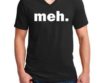 V-neck Men's - Meh. Funny T-Shirt, Humor Shirt, Gamer Geek, Gift, Sarcastic Expression
