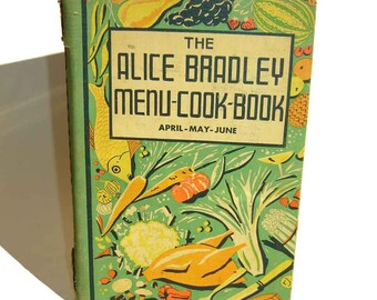 Alice Bradley Menu Cook Book Vintage Wartime Cookery 1937 First Edition