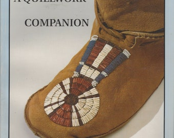 1990s A Quillwork Companion Book by Jean Heinbuch How To American Indian Porcupine Quill Decorations Including Basic and Advanced Designs