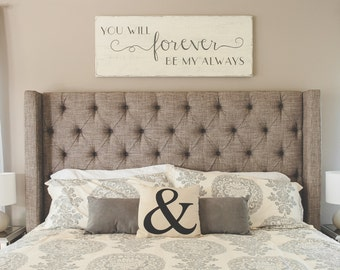 Bedroom Wall Decor | You Will Forever Be My Always | Wood Signs | Bedroom  Sign