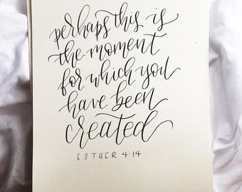 Perhaps This Is The Moment for Which You've Been Created - HandWritten Quote