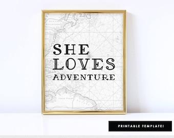 she loves adventure art, adventure print, travel art, travel print, minimal art, Printable, 8x10 or 11x17 Art Sign / SKU: LNHD03