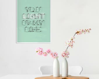 You Light Up My Life Fine Photography / Pastel Mint Poster / Kids Poster/ Typography Poster / Neon Print / Living Room Decor / Kids Decor
