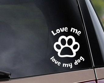 Love Me, Love My Dog - Paw Print - Vinyl Car Decal - Window Decal - Laptop Decal - Rescue - Dog - Bumper Sticker
