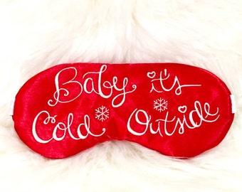 Baby is cold outside sleep mask • Christmas sleep mask • Holiday sleep mask • Gift under 20 • Stocking stuffer • Gift for him • Gift for her