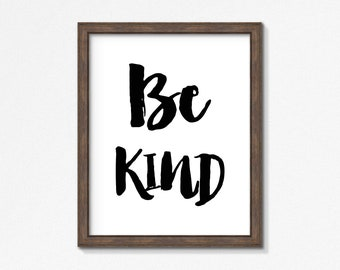 Be Kind Print, Wall Art, Black and White, Typography, Modern Art, Instant Download, Printable, Be Trilogy