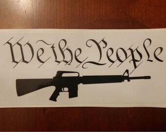 We the people 2nd Amendment Gun rights window decal truck bumper sticker ar-15