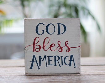 God Bless America Sign, Patriotic Shelf Sitter, 4th of July Sign, Patriotic Sign, Shelf Sitter Sign, Small Sign, 4th of July Wall Decor