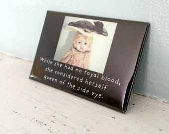 "Adventures of Claudia Doll Photography Magnet Dolly Humor ""Queen of The Side Eye"""