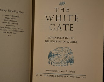 The White Gate / Adventures in the Imagination of a Child / WW Norton & Company / 1954 / book / fiction / vintage / literature / reading