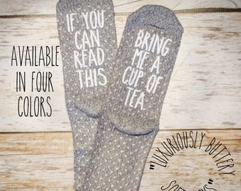 Premium Tea Socks. If You Can Read This socks. Mother's Day Gift.  Gift for Tea Lovers.  Tea Gift. Bridesmaid Gift. Birthday Gift for Her.