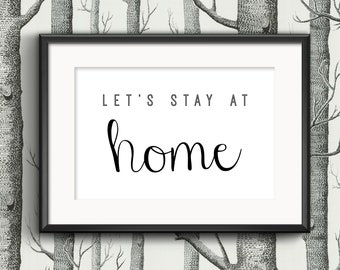 Let's Stay At Home Print
