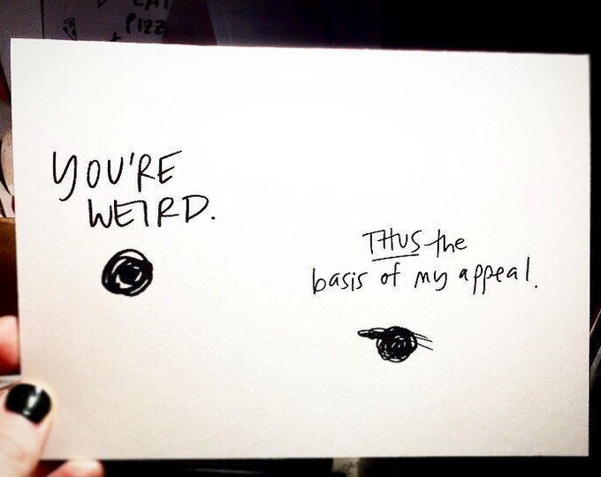 You're weird, Be yourself card, unique blank card, be weird card, funny friendship card, sidesandwich