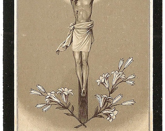 1918 Antique French Catholic Holy Prayer Card Jesus on Cross & Lily Flowers, Devotional Card